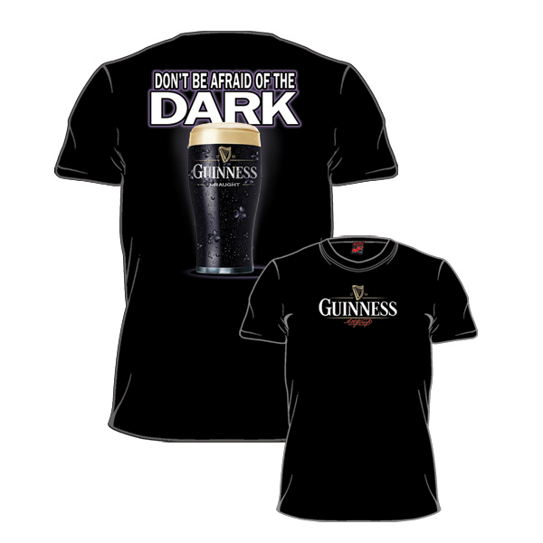 Guinness Beer T-Shirts -Don't be Afraid Of The Dark