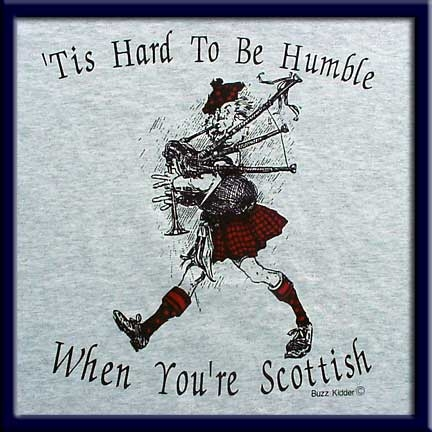 'Tis Hard to be Humble when your Scottish t-shirt